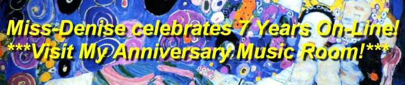 Click here to see some classic and jazz music to celebrate 7 fantastic fantasy years in cyberspace! - Thanks to all my friends and admirers! - Hugs and Kisses - Miss-Denise