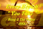 Click here for Every Breath You Take composed by Sting and performed by Miss Denise Hewitt