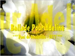 Click to play 10th Anniversary YouTube Music Video from Miss Denise Hewitt - BALLADE POUR ADELINE